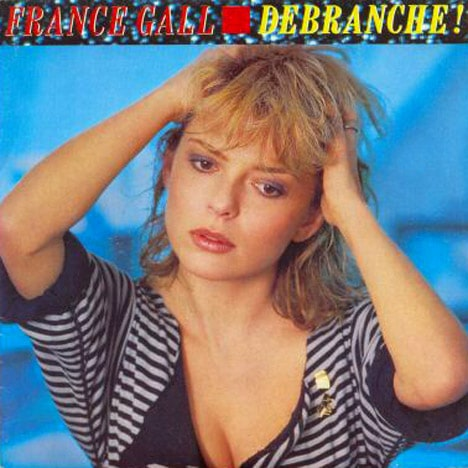 france gall débranche
