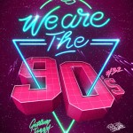 We are the 90's #32 à Paris et Nice (places à gagner)