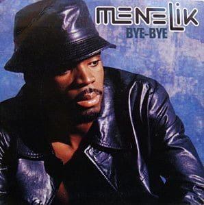 Menelik – Bye Bye